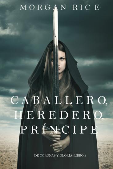 Caballero Heredero Príncipe (De Coronas y Gloria – Libro 3) - cover
