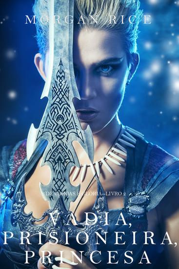 Vadia Prisioneira Princesa (De Coroas e Glória – Livro n 2) - cover