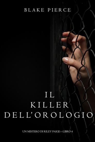 Il Killer Dell'orologio (Un Mistero di Riley Paige—Libro 4) - cover