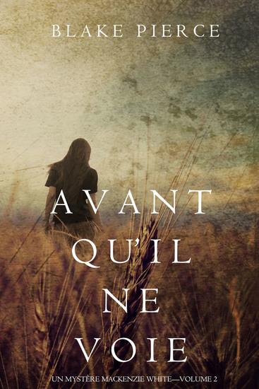 Avant qu'il ne voie (Un mystère Mackenzie White – Volume 2) - cover