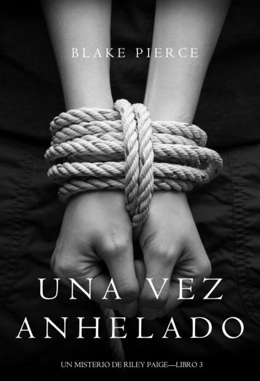Una Vez Anhelado (Un Misterio de Riley Paige—Libro #3) - cover