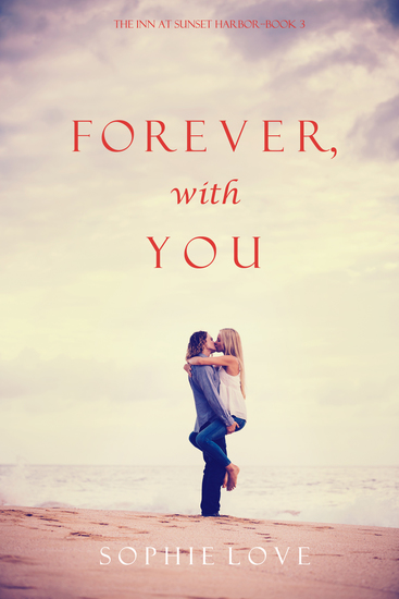 Forever With You (The Inn at Sunset Harbor—Book 3) - cover