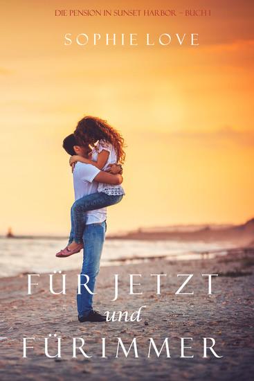 Für Jetzt und Für Immer (Die Pension in Sunset Harbor – Buch 1) - cover