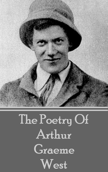 The Poetry Of Arthur Graeme West - cover