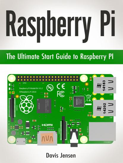 Raspberry Pi: The Ultimate Start Guide to Raspberry PI - cover