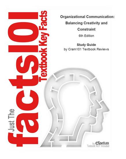 e-Study Guide for: Organizational Communication: Balancing Creativity and Constraint - Business Business - cover