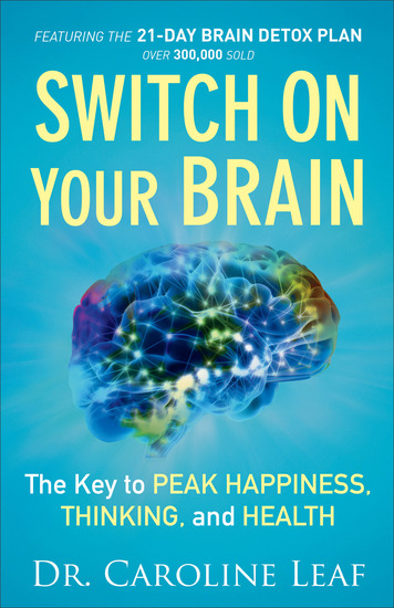 Switch On Your Brain - The Key to Peak Happiness Thinking and Health - cover