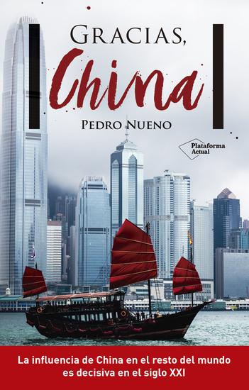 Gracias China - La influencia de China en el resto del mundo es decisiva en el siglo XXI - cover