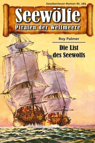 Seewölfe - Piraten der Weltmeere 283 - Die List des Seewolfs - cover