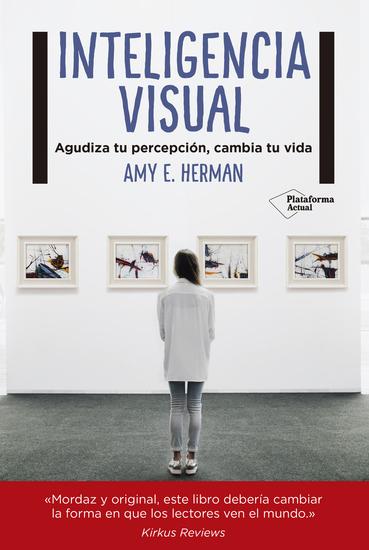 Inteligencia visual - Agudiza tu percepción cambia tu vida - cover