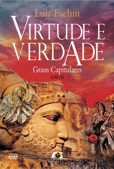 Virtude e verdade: graus capitulares - Tomo III - cover