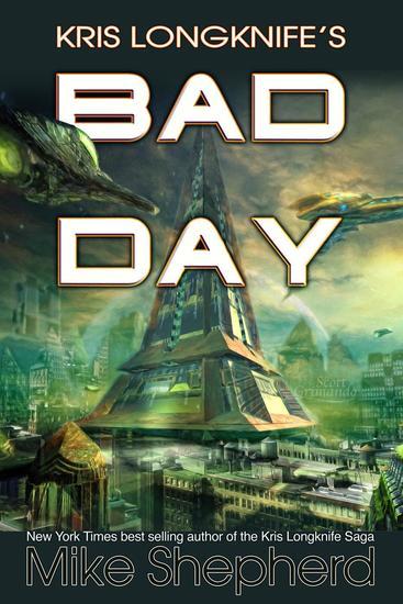 Kris Longknife's Bad Day - Kris Longknife - cover