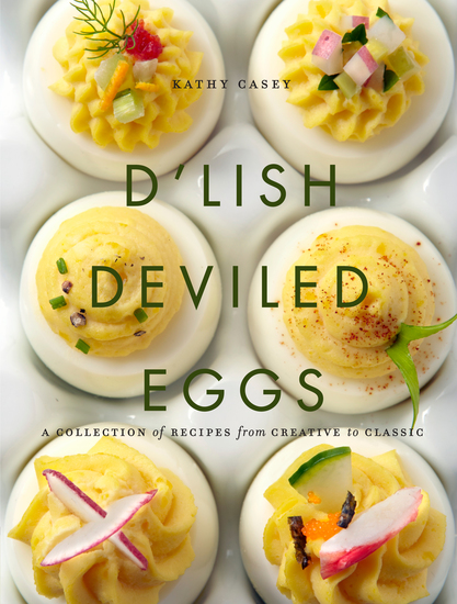 D'Lish Deviled Eggs - A Collection of Recipes from Creative to Classic - cover