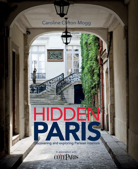 Hidden Paris - Discovering and Exploring Parisian Interiors - cover