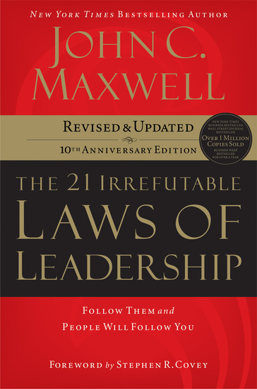 The 21 Irrefutable Laws of Leadership - Follow Them and People Will Follow You - cover