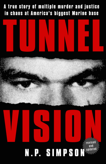 Tunnel Vision - A True Story of Multiple Murder and Justice in Chaos at America's Biggest Marine Base - cover
