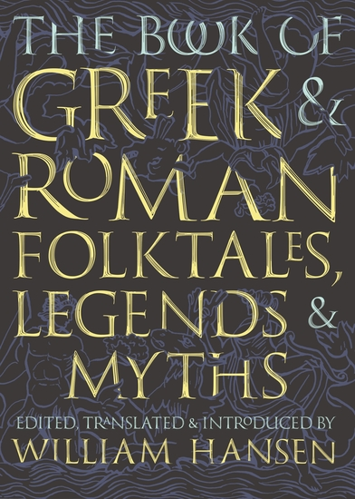 The Book of Greek and Roman Folktales Legends and Myths - cover