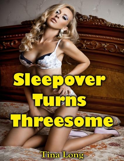 Sleepover Turns Threesome - cover
