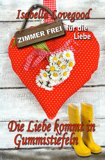 Die Liebe kommt in Gummistiefeln - Zimmer frei für die Liebe 3 - cover