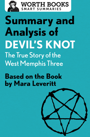 Summary and Analysis of Devil's Knot: The True Story of the West Memphis Three - Based on the Book by Mara Leveritt - cover