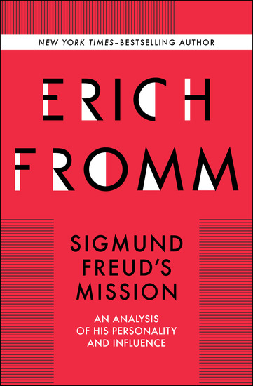 Sigmund Freud's Mission - An Analysis of his Personality and Influence - cover