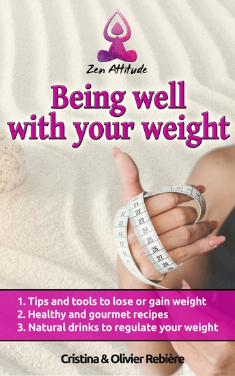 Being well with your weight - A simple and easy guide to lose or gain weight according to your desires! - cover