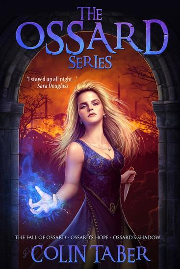 The Ossard Series Books 1 - 3: The Fall of Ossard Ossard's Hope and Ossard's Shadow - The Ossard Series - cover
