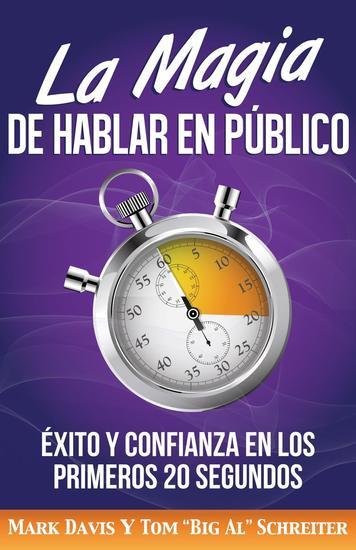 La Magia De Hablar En Público: Éxito Y Confianza En Los Primeros 20 Segundos - cover
