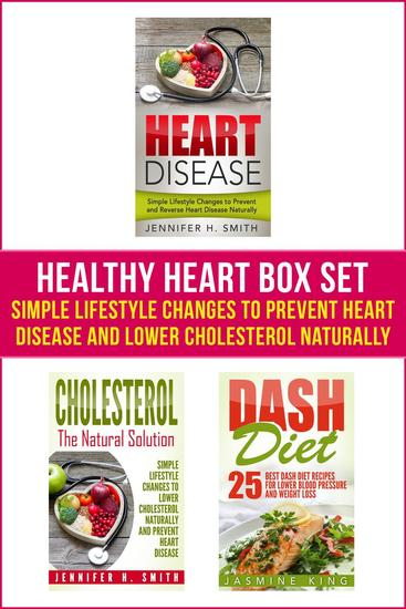 Healthy Heart Box Set: Simple Lifestyle Changes to Prevent Heart Disease and Lower Cholesterol Naturally - cover