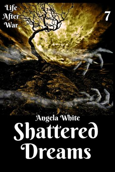 Shattered Dreams Book Seven - Life After War - cover