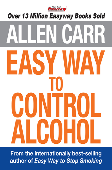 Allen Carr's Easy Way to Control Alcohol - cover