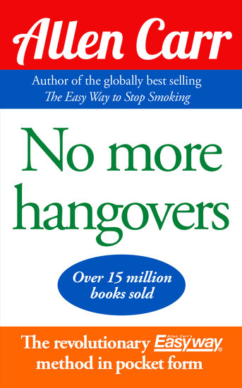 No More Hangovers - The revolutionary Allen Carr's Easyway method in pocket form - cover