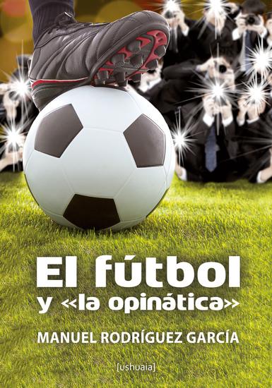 """El fútbol y """"la opinática"""" - cover"""