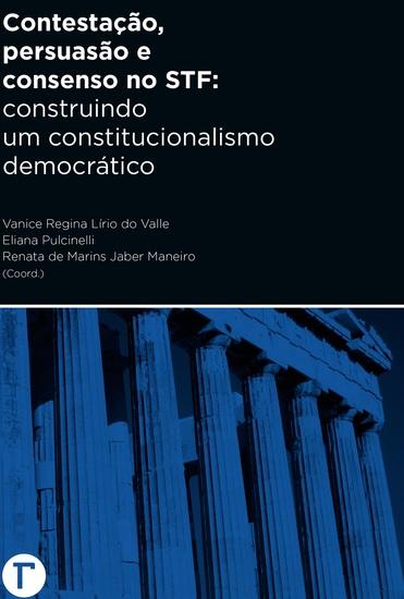 Contestaçãopersuasão e consenso no STF - Construindo um constitucionalismo democrático - cover