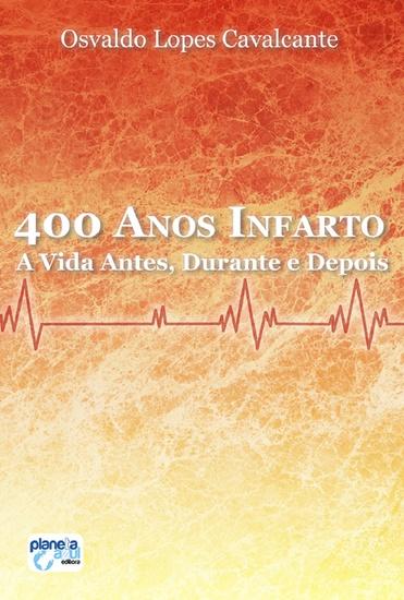 400 anos - infarto - A vida antes durante e depois - cover