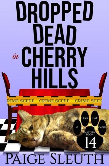 Dropped Dead in Cherry Hills - Cozy Cat Caper Mystery #14 - cover