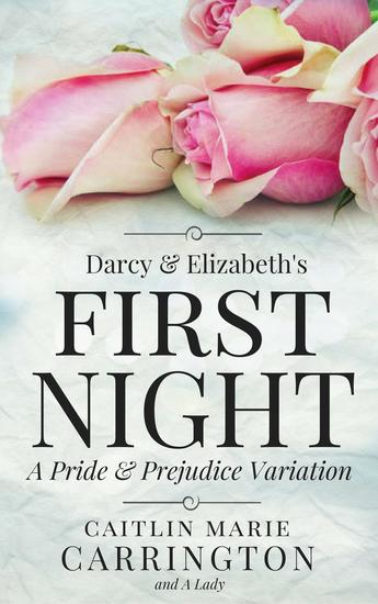 Darcy and Elizabeth's First Night: A Pride and Prejudice Variation - cover