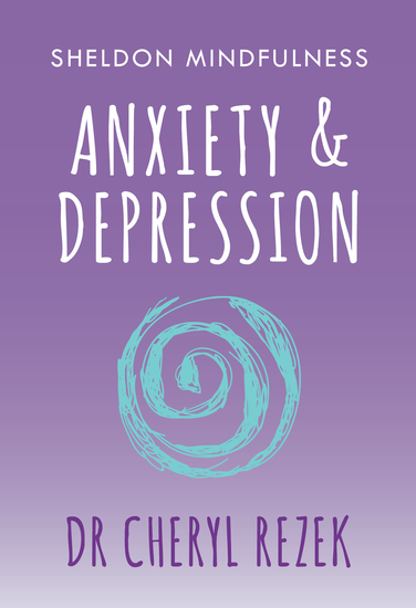 Anxiety and Depression - Sheldon Mindfulness - cover