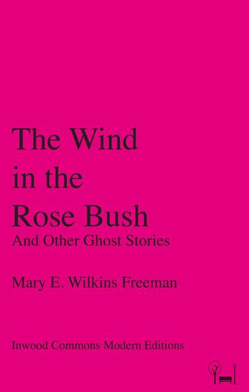 The Wind in the Rose Bush - And Other Ghost Stories - cover