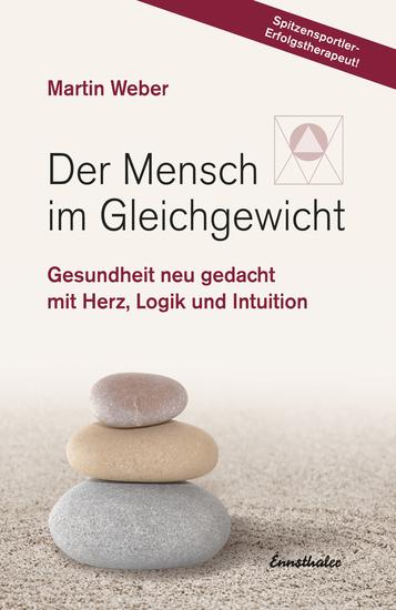 Der Mensch im Gleichgewicht - Gesundheit neu gedacht mit Herz Logik und Intuition - cover