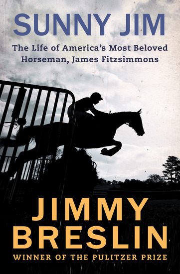 Sunny Jim - The Life of America's Most Beloved Horseman James Fitzsimmons - cover