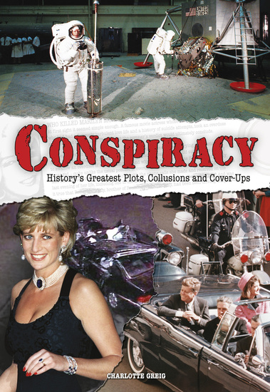 Conspiracy - History's Greatest Plots Collusions and Cover-Ups - cover