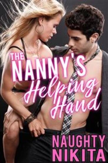The Nanny's Helping Hand - (Milf Older Woman Younger Man Cougar Breast Play Mature Milf Sex Stories) - cover