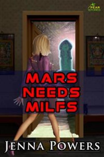 Mars Needs MILFs (Science Fiction Alien Erotica) - cover