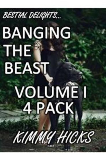 Banging The Beast - Vol I (4 STORY BUNDLE) - TABOO BESTIALITY EROTICA ZOOPHILIA DOG SEX KNOTTING DOMINANCE - cover
