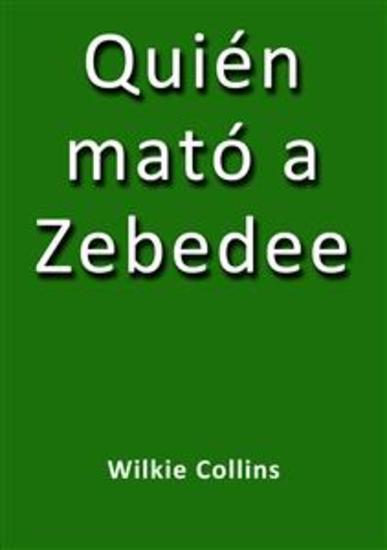 Quién mató a Zebedee - cover