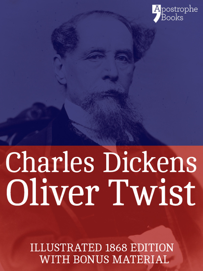 Oliver Twist (Fully Illustrated) - The beautifully reproduced early edition corrected by Charles Dickens in 1867-68 illustrated by George Cruikshank with bonus photographs - cover