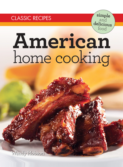 Classic Recipes: American Home Cooking - cover