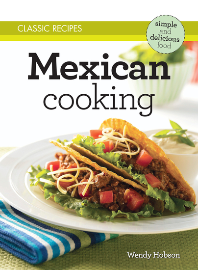Classic Recipes: Mexican Cooking - cover