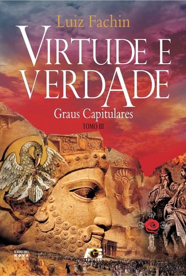 Virtude e verdade: graus simbólicos - Tomo I - cover